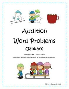 Addition Word Problems (January) Common Core from Dr. Clements' Kindergarten on TeachersNotebook.com -  (11 pages)  - Addition Word Problems (January) Common Core - solve each word problems by using a drawing, number line, ten frame, and equation