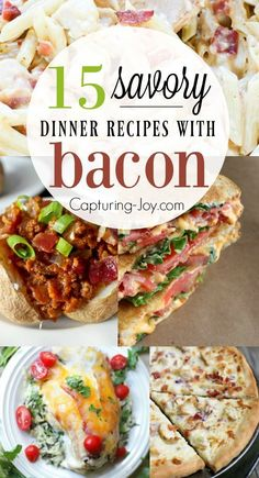 15 Savory Dinner Recipes with Bacon. Bacon adds great flavor to your dinner recipes! Capturing-Joy.com