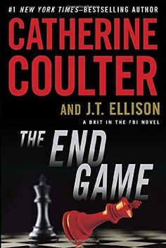 The End Game  (The Brit In The FBI, Bk 3) by J. T. Ellison with Catherine Coulter