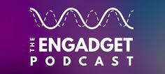 The Engadget Podcast Ep 16: Feds Watching