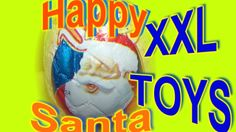 Happy Santa MAXI #surprise eggs,XXL Toys, Kinder Surprise,unboxing, Animation, funny, sesame street, spiderman, Superman, Monsters , university, moshi monsters, hello kitty, my, little pony, mickey mouse, star wars,Batman, love ,dogs, barbie, angry birds, spongebob,  hello, lego, pokemon, monster, disney, cars, movies, youtube,