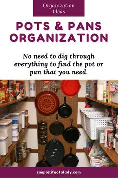 Organize your pots and pans so you don't have to dig through everything before you find what you need.
