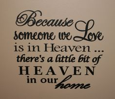 Love this for by family pictures Because someone we Love is in Heaven, theres a little bit of Heaven in our home - Wall Vinyl - 11x12. $10.00, via Etsy.
