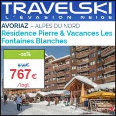 #missbonreduction; Remise de 20% sur votre séjour à la Résidence Pierre & Vacances Les Fontaines Blanches - 2 Pièces 4 personnes - AVORIAZ – ALPES DU NORD. 	http://www.miss-bon-reduction.fr//details-bon-reduction-TravelSki-i445-c1836717.html