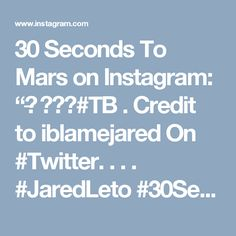 "30 Seconds To Mars on Instagram: ""△̵̵ 🎤❤️#TB . Credit to iblamejared On #Twitter. . . . #JaredLeto #30SecondsToMars #30stm #ThirtySecondsToMars #TSTM #6277 #PROVEHITOINALTUM…"" • Instagram"