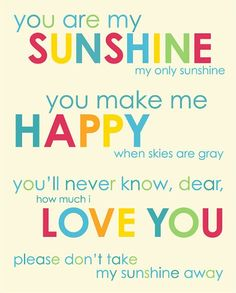 You are my Sunshine Cute Quotes, Great Quotes, Quotes To Live By, Inspirational Quotes, Son Quotes, Quotable Quotes, Famous Quotes, Motivational, Sing To Me