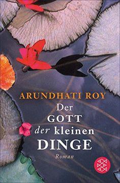 Der Gott der kleinen Dinge: Roman von Arundhati Roy