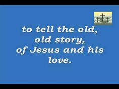 Hymnal #431-I love to tell the Story-with lyrics (a little twangy, but includes lyrics)