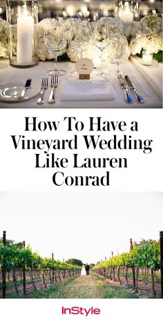 We got the scoop from Lauren Conrad's wedding planner, Cassandra Herschenfeld, on why these wedding venues are so trendy and how you can have a vineyard-inspired wedding of your own, wherever you are.
