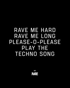 Rave me hard, rave me long, please-o-please play t. Rave me hard, rave me long, please-o-please play the techno song ☝️ Rave Music, Edm Music, Rave Quotes, Music Wallpaper, Tecno, Rave Outfits, Electronic Music, Music Quotes, Online Shopping Clothes