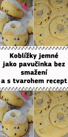 Koblížky jemné jako pavučinka bez smažení a s tvarohem recept Quick Recipes, Sweet Recipes, Sweet Cooking, Sweet Bakery, Cooking Tips, Sweet Tooth, Deserts, Food And Drink, Sweets