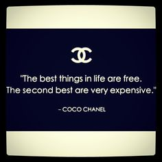 The best things in life are free. The second best are very expensive ~Coco Chanel~ Diva Quotes, Cute Quotes, Favorite Quotes, Best Quotes, Eat Pray Love, Live Laugh Love, Life Advice, Trust Yourself, Coco Chanel