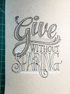 Give Without Sparing Handwritten typography 5.9.15