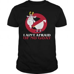 This is a great gift for Goat lovers I Ain't Afraid Of No Goat Tee Shirts T-Shirts