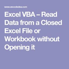 Excel VBA – Read Data from a Closed Excel File or Workbook without Opening it