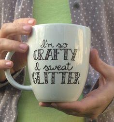 I'm So Crafty I Sweat Glitter hand-painted mug by glitterandbold