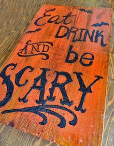 DIY Eat, Drink & Be Scary Halloween Sign @Hillary Platt Bandley Platt Bandley Platt Bandley Blair