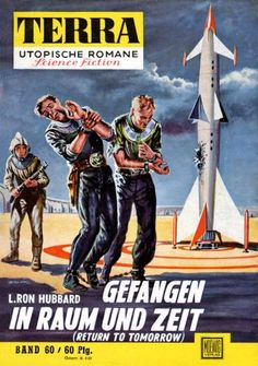 Terra SF 60 Gefangen in Raum und Zeit   RETURN TO TOMORROW L. Ron Hubbard  Titelbild 1. Auflage:  Johnny Bruck.#