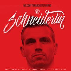 welcome to manchester united schneilderlin | handtype by eddie eye morra @tegakbergaris