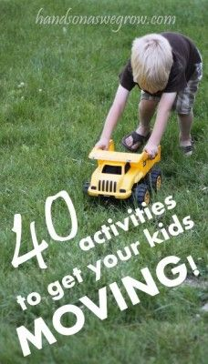 40 Gross motor activities that will definitely get the kids moving. Gotta wear them out somehow!