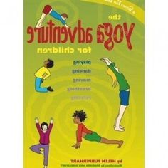 The Yoga Adventure for Children : Playing, Dancing, Moving, Breathing, Relaxing Ashtanga Yoga Sequence, Yoga Sequences, Kids Fun, Cool Kids, Partner Yoga Poses, Dancing, Adventure, Children, Books