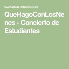 QueHagoConLosNenes - Concierto de Estudiantes
