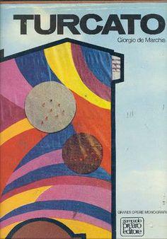 TURCATO - De Marchis Giorgio, Giulio Turcato. Milano, Prearo, (Grandi Opere Monografiche), 1971.