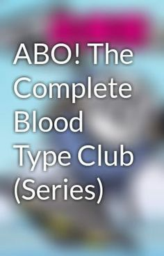 "Read ""ABO! The Complete Blood Type Club (Series) - ABO! The Complete Blood Type Club - Information About the Light Novel Series"" #roman #humor"