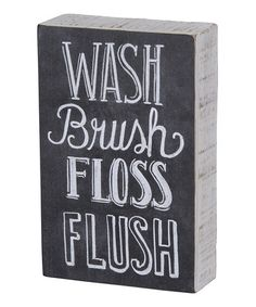 Look what I found on #zulily! 'Brush Floss' Wall Sign by Primitives by Kathy #zulilyfinds