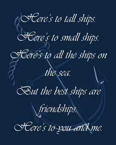"""DIY Nautical Anchor quote sign """"Here's to tall ships. Here's to small ships.  Friendships.  Here's to you and me."""" (any color/font)"""
