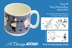 Moomin mug by Arabia Mug - Moomin boy Produced: Illustrated by Tove Slotte and manufactured by Arabia. The original illustrations can be found in Moominland Midwinter and in Comet in Moominland.