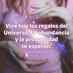 """La Paz sea contigo... Comenzamos la jornada como siempre compartiendo unas palabras de nuestro amigo Maestro de Luz: """"Vive hoy los regalos del Universo, la abundancia y la prosperidad te esperan."""" ¡Muy buenos días!"""