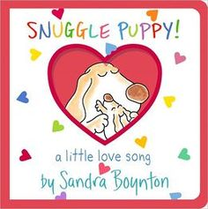 Snuggle Puppy!: A Little Love Song by Sandra Boynton Submit a review and become a Faerytale Magic Reviewer! www.faerytalemagic.com