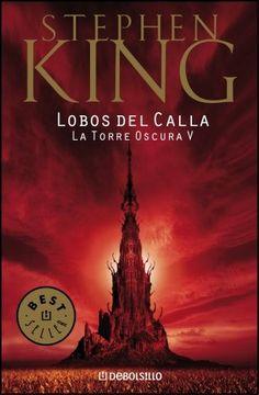 Lobos del Calla - Saga La Torre Oscura 5