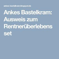 Ankes Bastelkram: Ausweis zum Rentnerüberlebensset