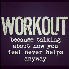 Workout, because talking about how you feel never helps anyway! Come get your fitness on at Fitness Together in Novi, MI! Get personal one-on-one-training, a nutrition guideline, and other services that will change your life for the better! Call (248) 348-9230 or visit our website www.fitnesstogether.com/novi for more information!