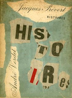 """""""J'achète aussi Histoires, de Prévert et Verdet, dont la couverture, dessinée par Faucheux, avait fait mon admiration. C'était en 1948, et je n'avais pas revu depuis lors cette création d'un confrère qui, près d'un demi-siècle plus tard, me parait toujours aussi neuve, aussi originale. Pourquoi cacher qu'à l'époque, de voir ce que faisait Pierre Faucheux en matière de graphisme a été pour beaucoup à l'origine de ma carrière?""""  (Robert Massin, Journal en Désordre 1945-1995)"""