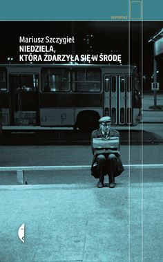 Niedziela, która zdarzyła się w środę - Mariusz Szczygieł | Książka | merlin.pl Books To Buy, Humor, Reading, Movie Posters, Merlin, Nice, Cover, Literature, Cheer