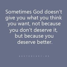 You deserve better.