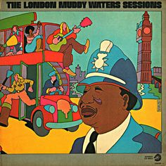 The London Muddy Waters Sessions / Muddy Waters one of very favorite MW albums. Look at this great album cover!