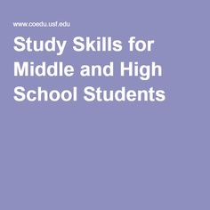 Study Skills for Middle and High School Students