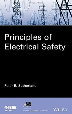 COMING SOON - Availability: http://130.157.138.11/record= Principles of Electrical Safety (IEEE Press Series on Power Engineering) / Peter E. Sutherland