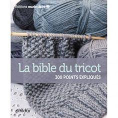 Livre La bible du tricot - Editions Marie Claire - Marie Claire Idées