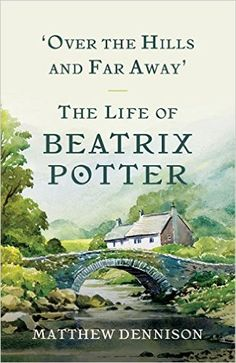 Over the Hills and Far Away, Beatrix Potter biography