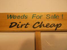 Weeds For Sale  Dirt Cheap  Garden sign  Camp Sign by Driftinn