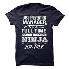 LOSS-PREVENTION-MANAGER - Job title - #fashion #sport shirts. BUY NOW => https://www.sunfrog.com/No-Category/LOSS-PREVENTION-MANAGER--Job-title.html?id=60505