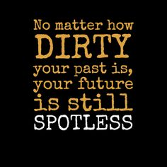 Your future is still spotless Encouragement Quotes, Bible Quotes, Me Quotes, Motivational Quotes, Inspirational Quotes, Qoutes, Cool Words, Wise Words, Window Quotes