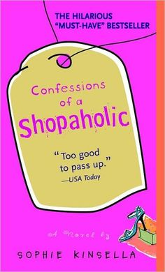 Confessions of a Shopaholic (Shopaholic Series #1)  The whole series is just fun.
