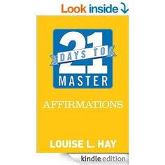 Amazon.com: 21 Days to Master Affirmations eBook: Louise L. Hay: Kindle Store