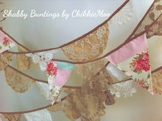 Shabby Doily Buntings       Handmade with doilies and gorgeous shabby chic fabrics.  Each strand is unique and measures approximately 1.5m plus 40cm of ties on each end.
